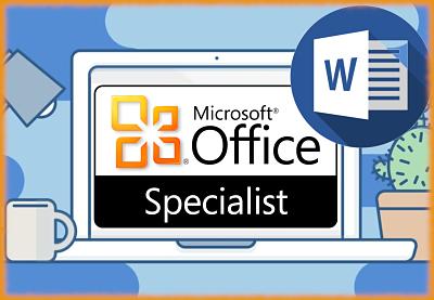 MICROSOFT OFFICE SPECIALIST - WORD 2016